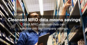 Cleansed MRO Data means Savings