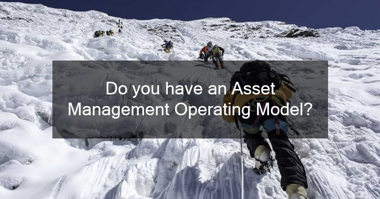 Do you have an ISO 55000 asset management operating model?