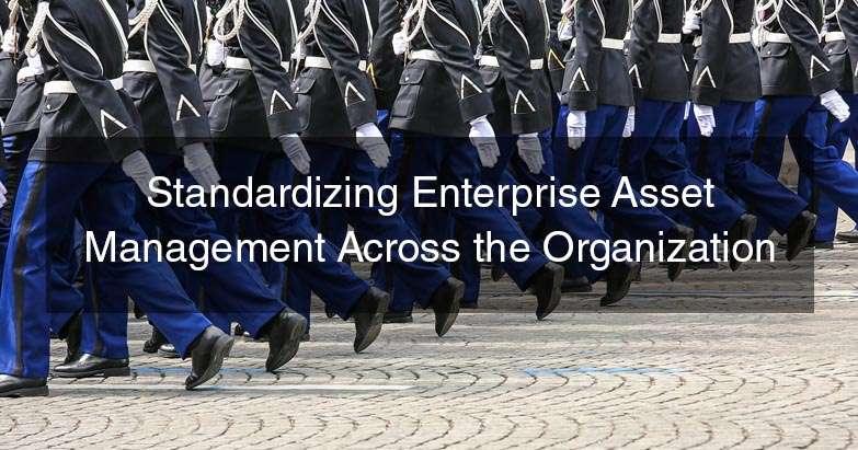 Standardizing Enterprise Asset Management