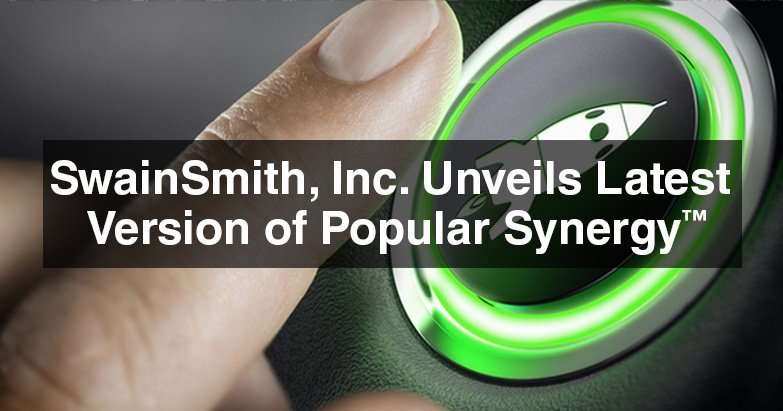 SwainSmith, Inc. Unveils Latest Version of Popular Synergy™